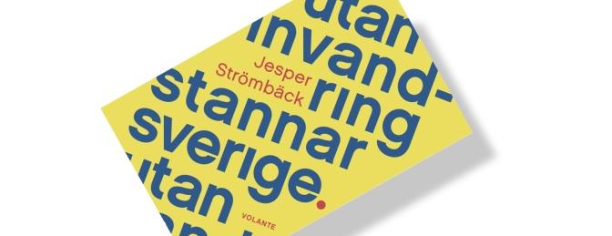 Bokrecension: Utan invandring stannar Sverige