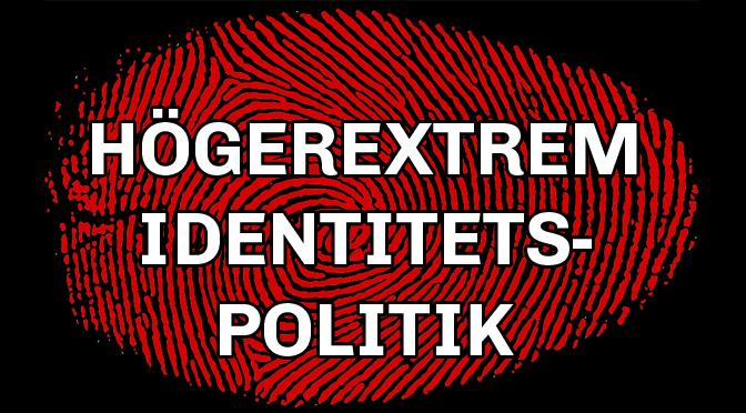 Den högerextrema identitetspolitiken